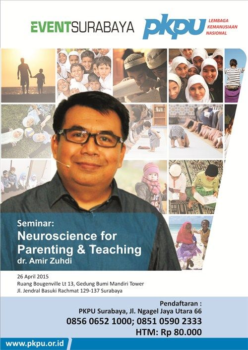Seminar : Neuroscience for Parenting & Teaching Tanggal : Minggu, 26 April 2015 Tempat : Ruang Bougenville Lt. 13, Gedung Bumi Mandiri Tower, Jl. Jendral Basuki Rachmat 129 – 137, Surabaya Bersama : Dr. Amir Zuhdi http://eventsurabaya.net/?event=seminar-neuroscience-for-parenting-teaching