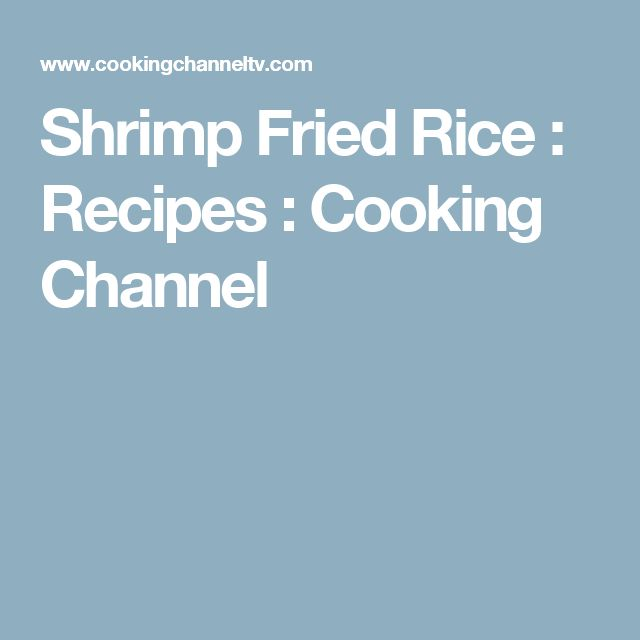 Shrimp Fried Rice : Recipes : Cooking Channel