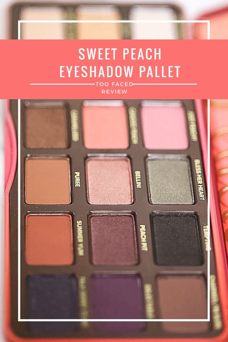 Too Faced Sweet Peach Pallet Review