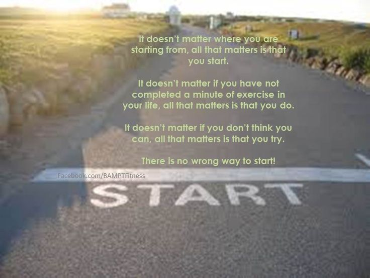 It doesn't matter where you start from - it's matters that you start!