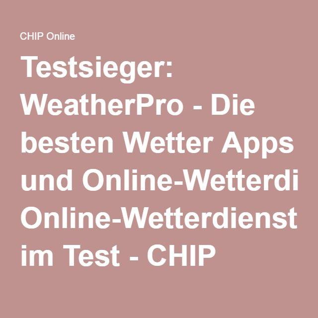Testsieger: WeatherPro - Die besten Wetter Apps und Online-Wetterdienste im Test - CHIP