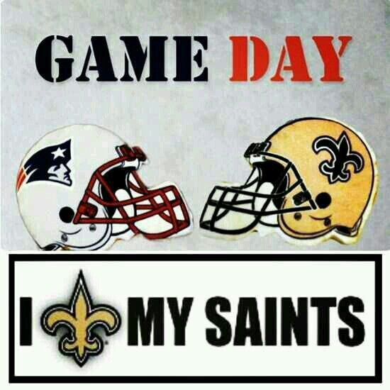 Saints vs Patriots Game Day. I Love My New Orleans Saints