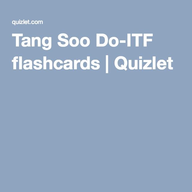 Tang Soo Do-ITF flashcards | Quizlet