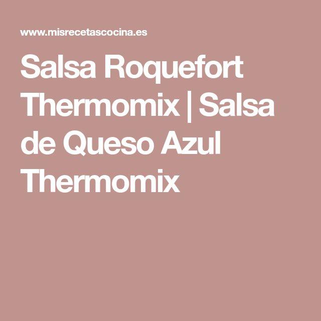 Salsa Roquefort Thermomix | Salsa de Queso Azul Thermomix