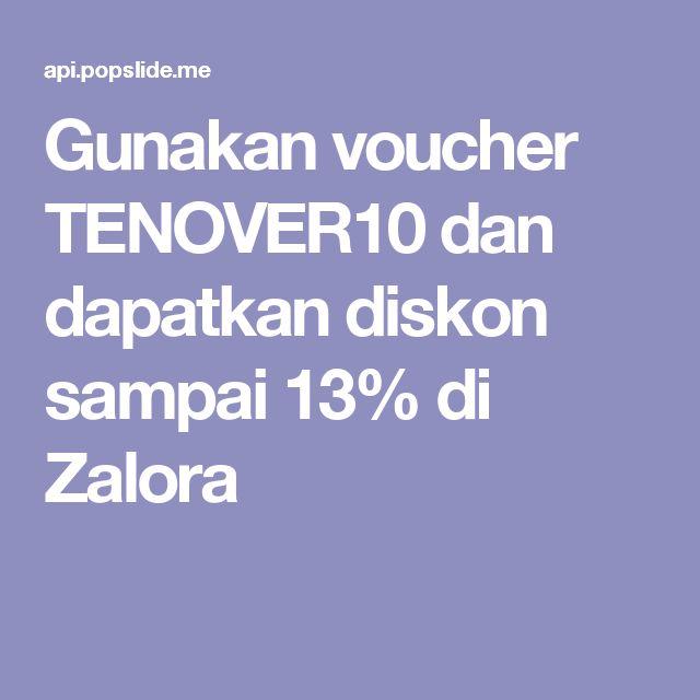 Gunakan voucher TENOVER10 dan dapatkan diskon sampai 13% di Zalora