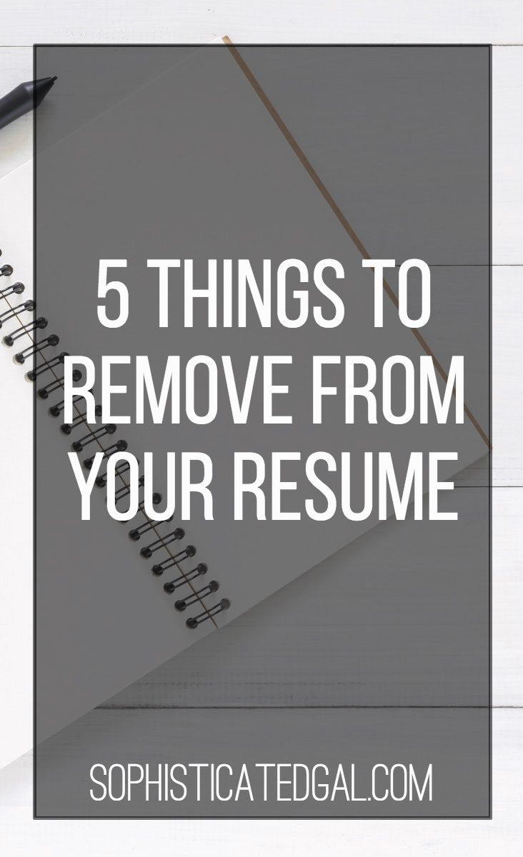 5 Things to Remove from Your Resume | The Sophisticated Gal