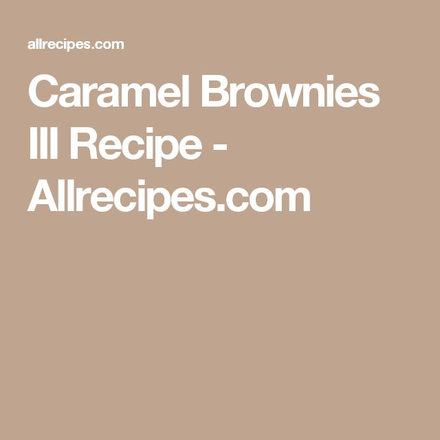 Caramel Brownies III Recipe - Allrecipes.com