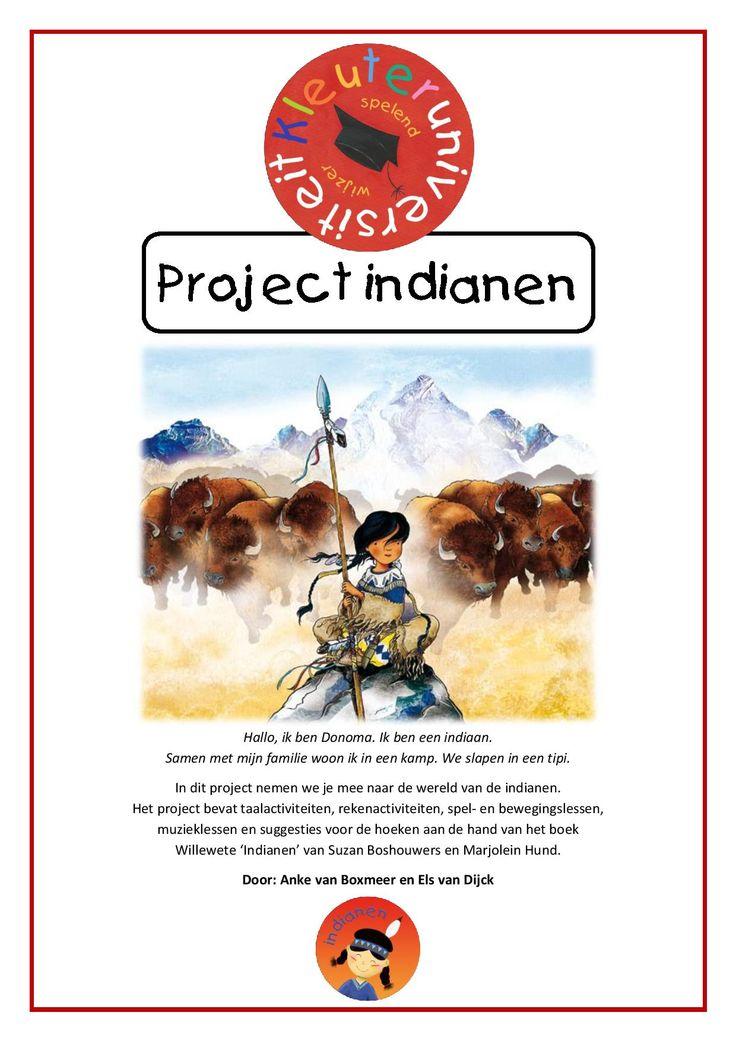 Project indianenHallo, ik ben Donoma. Ik ben een indiaan. Samen met mijn familie woon ik in een kamp. We slapen in een tipi. In dit project nemen we je mee naar de wereld van de indianen. Het project bevat taalactiviteiten, rekenactiviteiten, spel- en bewegingslessen, muzieklessen en suggesties voor de hoeken aan de hand van het boek Willewete 'Indianen' van Suzan Boshouwers en Marjolein Hund.