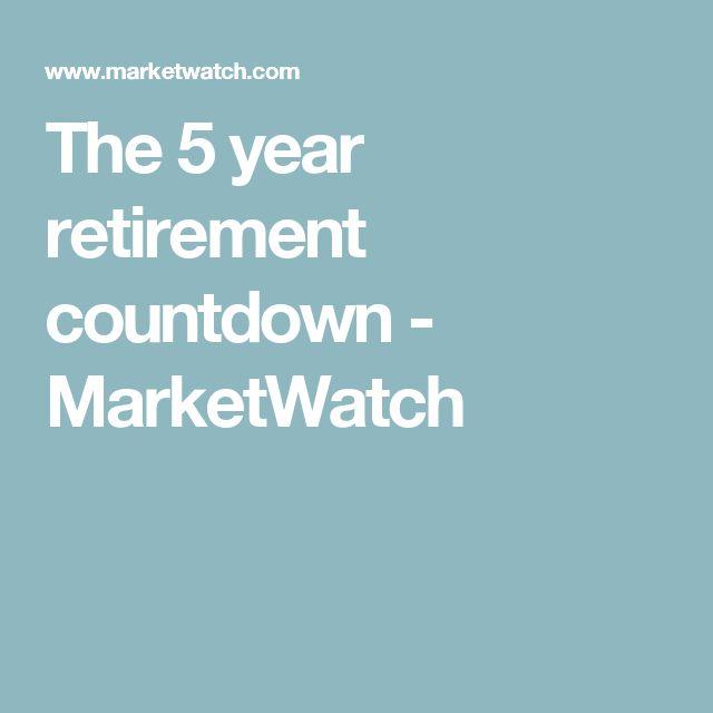 The 5 year retirement countdown - MarketWatch