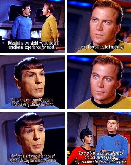 Star Trek: The Original Series<< everybody is so sassy in this xD<<<Gotta love Bones and Spock in every version of Star Trek