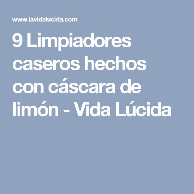 9 Limpiadores caseros hechos con cáscara de limón - Vida Lúcida