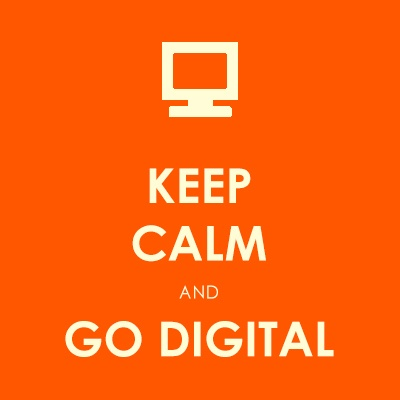 Keep Calm And Go Digital.