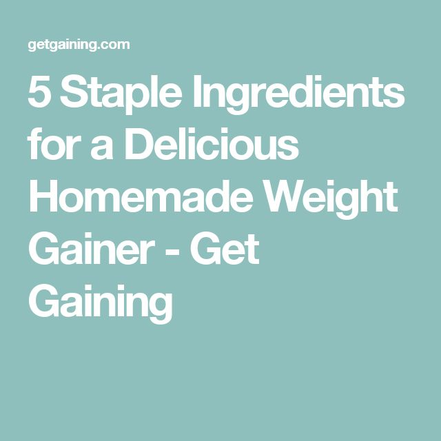5 Staple Ingredients for a Delicious Homemade Weight Gainer - Get Gaining | Fitness | Homemade, Gain, Fitness