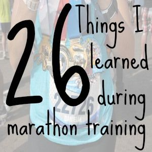 """So many things I learned training for my half here. :) """"26 Things I Learned During Marathon Training"""""""
