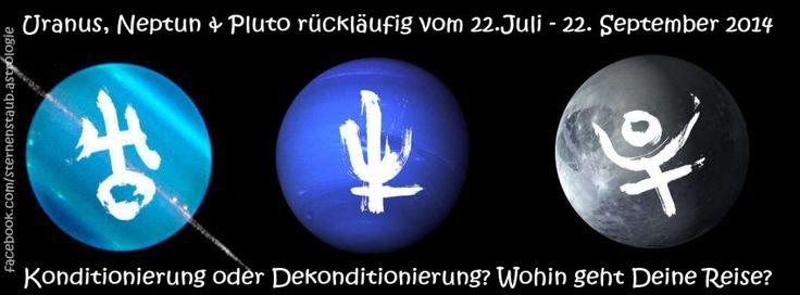 Uranus Neptun Pluto rückläufig – 22. Juli – 22. September 2014 – Wohin geht Deine Reise?