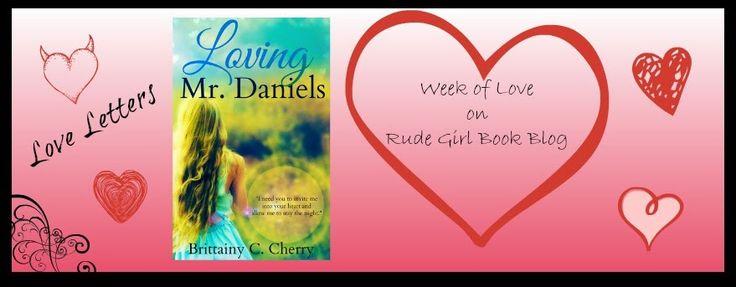 Rude Girl Book Blog: WEEK OF LOVE ~ Daniel Daniels from Loving Mr. Daniels by Brittainy Cherry