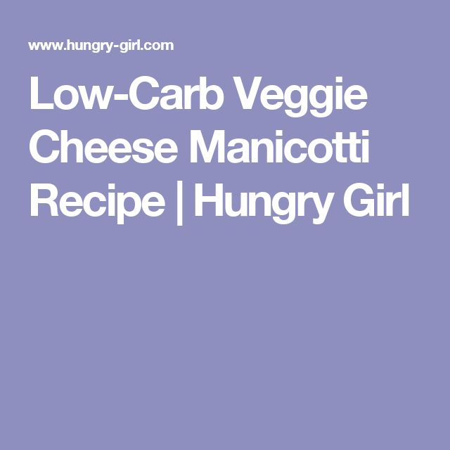 Low-Carb Veggie Cheese Manicotti Recipe | Hungry Girl