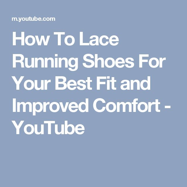 How To Lace Running Shoes For Your Best Fit and Improved Comfort - YouTube