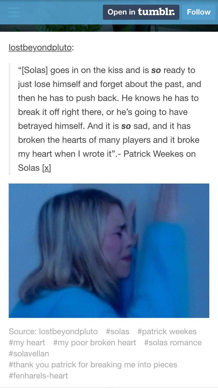 Broken hearts everywhere Solas romance is so wonderfully sad.