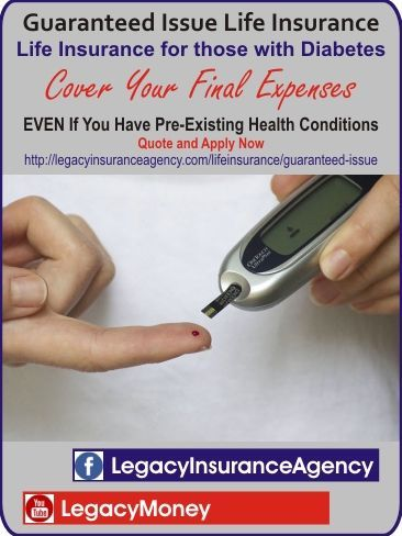 Guaranteed Issue Life Insurance Life Insurance for those with Diabetes. Cover Your Final Expenses EVEN If You Have Pre-Existing Health Conditions. http://legacyinsuranceagency.com/lifeinsurance/guaranteed-issue Life Insurance, Life Insurance tips, #LifeInsurance