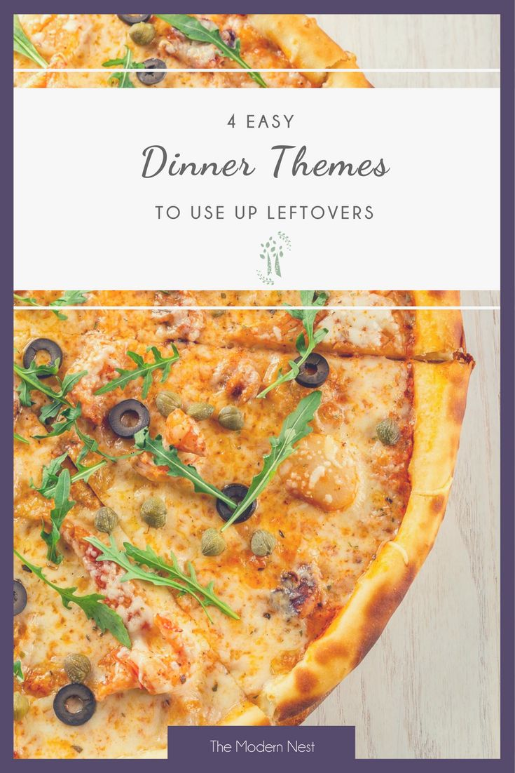Need ideas to use up food leftovers in your fridge? Check out these 4 dinner themes to use up leftovers that the whole family will love at https://www.themodernnestblog.com/?p=53 !