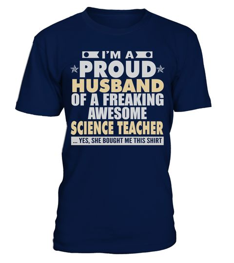 # PROUD HUSBAND OF AWESOME SCIENCE TEACHER T SHIRTS .  PROUD HUSBAND OF AWESOME SCIENCE TEACHER T-SHIRTS. IF YOU PROUD YOUR JOB, THIS  SHIRT MAKES A GREAT GIFT FOR YOU AND YOUR HONEY ON THE SPECIAL DAY.---SCIENCE TEACHER T-SHIRTS, SCIENCE TEACHER JOB SHIRTS, SCIENCE TEACHER HUSBAND T SHIRTS, SCIENCE TEACHER WIFE SHIRTS,  SCIENCE TEACHER TEES, SCIENCE TEACHER HOODIES, SCIENCE TEACHER LONG SLEEVE, SCIENCE TEACHER FUNNY SHIRTS, SCIENCE TEACHER MAMA,  SCIENCE TEACHER GIRL, SCIENCE TEACHER GUY…