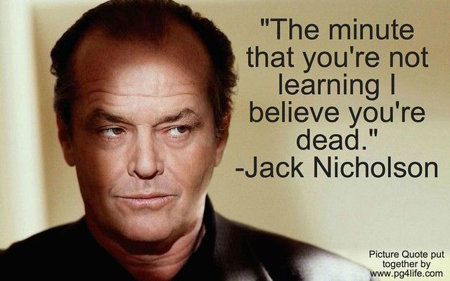 Celebrity Quotes Jack Nicholson Quote About Learning Celebration Quotes Top Quotes Together Quotes