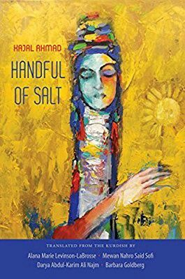 My very first book of Kurdish poetry, Handful of Salt, by Kajal Ahmad.(trans. Alana Marie Levinson-LaBrosse)