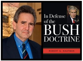 """In Defense of the Bush Doctrine"" by Professor Robert G. Kaufman."