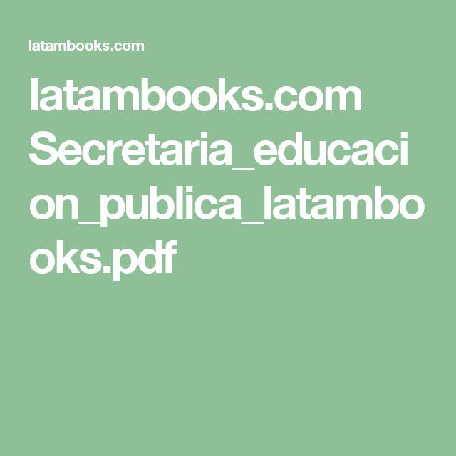 latambooks.com Secretaria_educacion_publica_latambooks.pdf