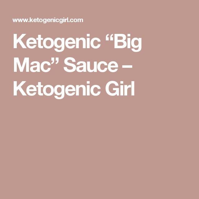 """Ketogenic """"Big Mac"""" Sauce – Ketogenic Girl"""