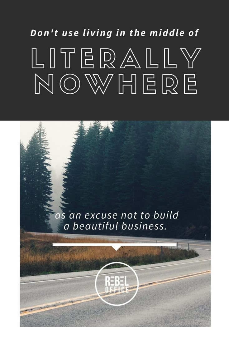 Don't use being in the middle of nowhere as an excuse not to start a business