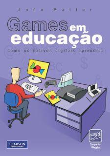 Artesanato Educacional: Games em Educação: como os nativos digitais aprendem