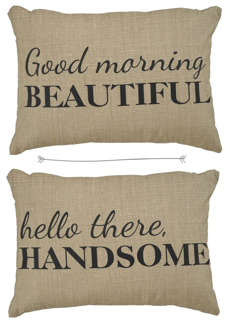 Good Morning Beautiful <3 Hello There Handsome #farmhouse #rustic #pillows…