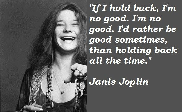 Image detail for -Janis Joplin Quotes