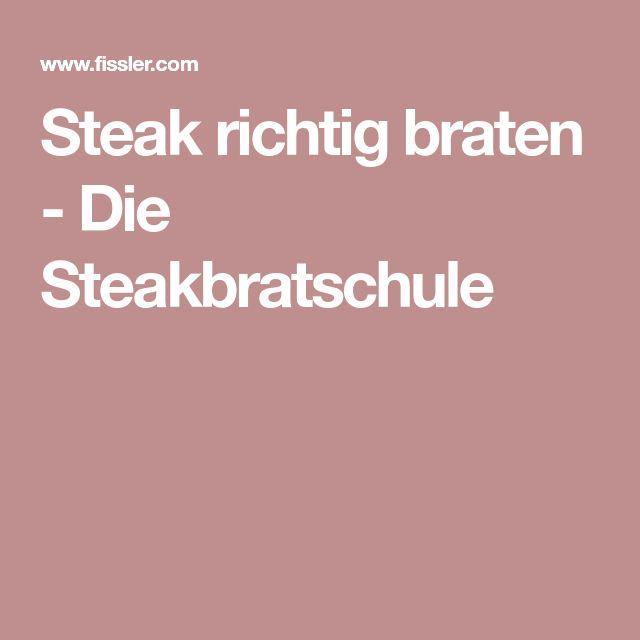 Steak richtig braten - Die Steakbratschule
