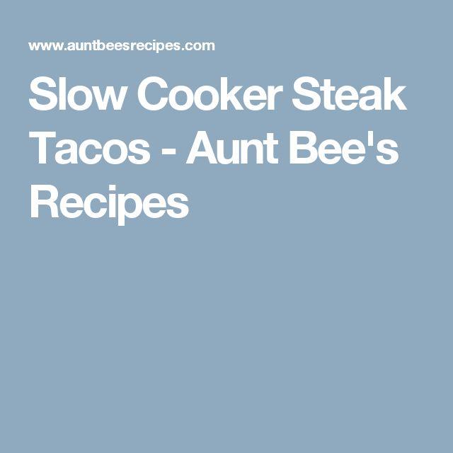Slow Cooker Steak Tacos - Aunt Bee's Recipes