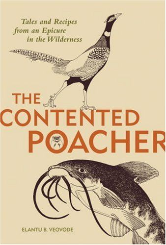Contented Poachers Epicurean Odyssey Tales and Recipes from an Epicure in the Wilderness -- You can get additional details at the image link.