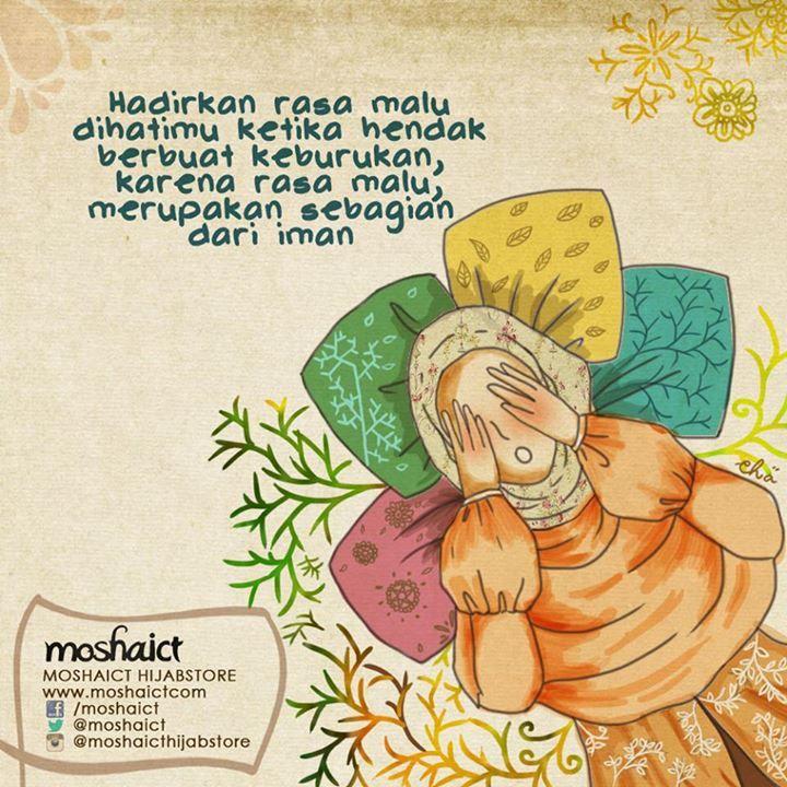 """Hadirkan rasa malu dihatimu ketika hendak berbuat keburukan, karena rasa malu, merupakan sebagian dari iman."" [www.moshaict.com]"