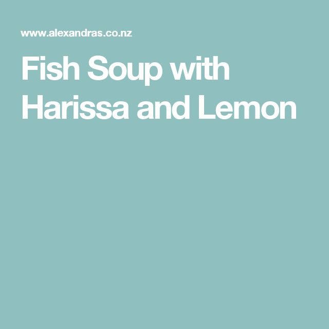 Fish Soup with Harissa and Lemon