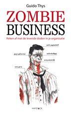 Guide Thys beschrijft in zijn Zombie business hoe (en waarom) bepaalde processen in organisaties blijven bestaan, lang nadat hun bestaansgrond is verdwenen. Zombieprocessen. Het is niemands schuld - maar het moet wel stoppen! stom! zinloos! verspilling! Verhelderend boek.