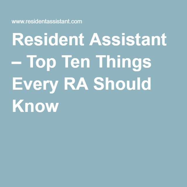 Resident Assistant – Top Ten Things Every RA Should Know