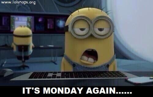 It's Monday Again!!