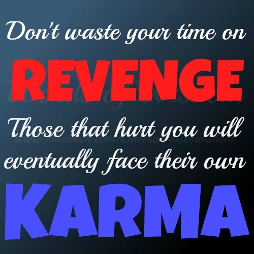 Karma And Revenge Quotes: 73 Best Images About Karma's Gonna Get You! On Pinterest