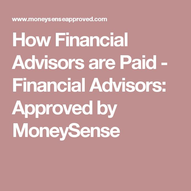How Financial Advisors are Paid - Financial Advisors: Approved by MoneySense