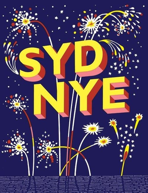 Sydney New Years Eve Poster by Simeon King. Copyright Public Associates