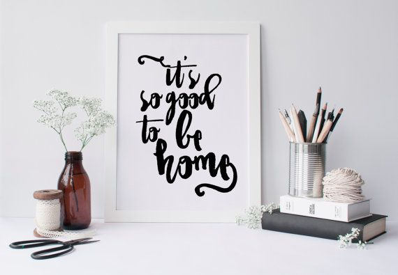 "PRINTABLE Art ""It's So Good To Be Home"" Typography Art Print Welcome Home Home Sweet Home Welcome Sign Black and White Inspirational Quote"