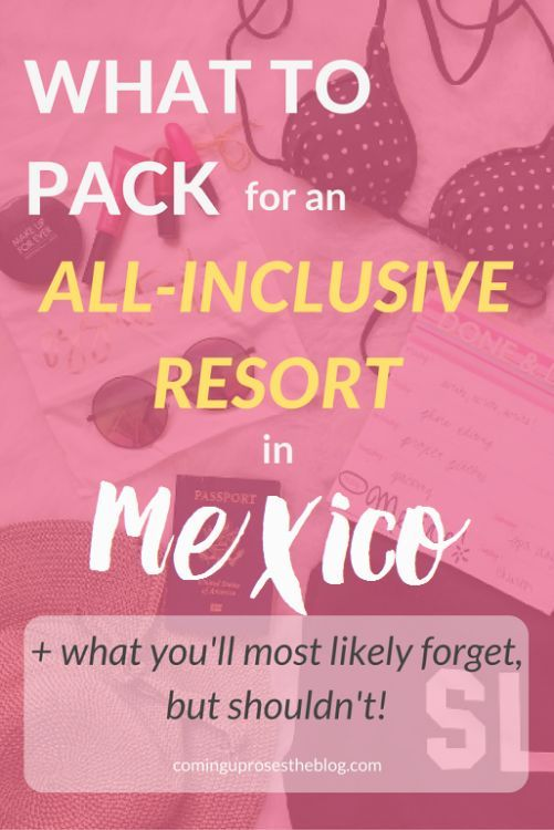 What to pack for Mexico, what NOT to pack, and what you'll likely forget to pack (but shouldn't!) for an All-Inclusive Resort in Mexico - on Coming Up Roses