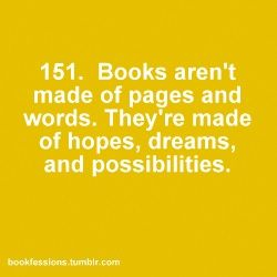 :): Hopes And Dreams, Unknown Quotes, Yellow Quotes, Awesome Quotes, Book Pages, Books Quotes, Books 3, So True Quotes, Books Aren T