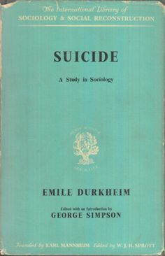 books on suicide | Emile Durkheim on Pinterest | Sociology, Division and Founding Fathers not only deprived of postive interaction but suffocated with nasty cruel vicious interactions daily 3 years; only i can repay this